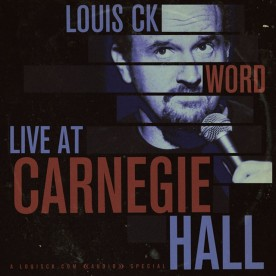 louis-ck-word-live-at-carnegie-hall-e1372924063880