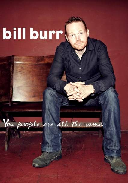 bill-burr-you-people-are-all-the-same-53a68f8e9f0b3