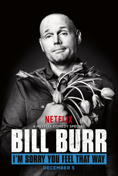 bill_burr_im_sorry_you_feel_that_way_xlg